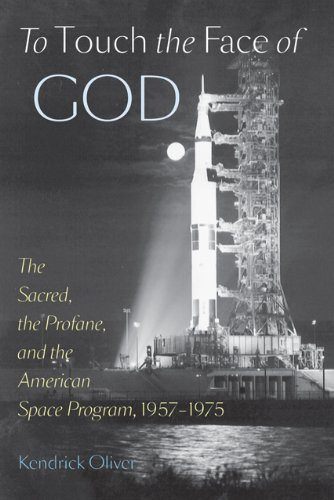 Image of To Touch the Face of God: The Sacred, the Profane, and the American Space Program, 1957-1975 (New Series in NASA History)