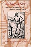 img - for The Body in Parts: Fantasies of Corporeality in Early Modern Europe (Winner, Beatrice White Book Prize, English Association 1999) book / textbook / text book
