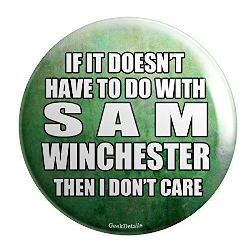 geek-details-if-it-doesnt-have-to-do-with-sam-winchester-then-i-dont-care-pinback-button