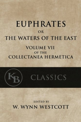 Euphrates-or-the-Waters-of-the-East-Collectanea-Hermetica-Volume-7