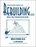 Rebuilding Facilitator's Manual: When Your Relationship Ends