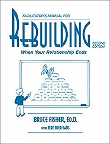 Rebuilding Facilitator's Manual: When Your Relationship Ends by Impact