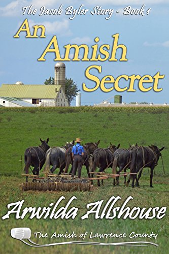 An Amish Secret: An Amish Inspirational Novella: The Amish of Lawrence County, PA (The Jacob Byler Story Book 1) by [Allshouse, Arwilda]