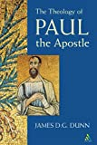 Theology of Paul the Apostle, Dunn, James D. G., 0567089584