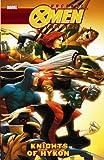 Uncanny X-Men: First Class - Knights of Hykon (Uncanny X-Men (Marvel Paperback))