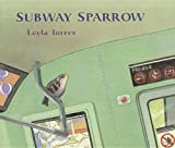 Subway Sparrow, Leyla Torres, 078076854X