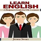 Learn English: A Beginner's Guide for ESL Learners Hörbuch von Jenna Swan Gesprochen von: Jenna Swan