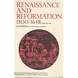 Renaissance and Reformation: 1300-1648 (Ideas & institutions in western civilization)
