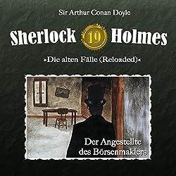 Der Angestellte des Börsenmaklers (Sherlock Holmes - Die alten Fälle 19 [Reloaded])