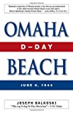 Omaha Beach: D-Day, June 6, 1944 by Joseph Balkoski front cover