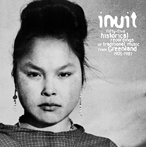 55 Historical Recordings of Traditional Music by Inuit