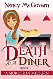 Death At A Diner: A Culinary Cozy Mystery (A Murder In Milburn) (Volume 1)