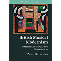 British Musical Modernism: The Manchester Group and their Contemporaries (Music since 1900) book cover