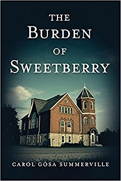 The Burden of Sweetberry: (African American Christian Fiction) (Chronicles of the Hamlet of Sipsey Book 1)