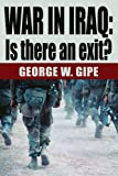 War in Iraq, George Gipe, 0595323901
