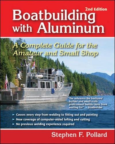 Boatbuilding with Aluminum: A Complete Guide for the Amateur and Small Shop (Best Owner Builder Insurance)