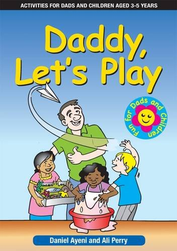 Daddy Let's Play: Activities for Dads and Children Aged 3 to 5 Years, Parent booklet