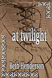 AT TWILIGHT (Beth Henderson Historical Adventure)