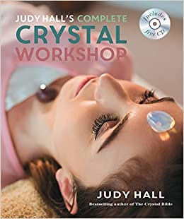 Judy Halls Complete Crystal Workshop: Judy Hall ...