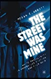 The Street Was Mine: White Masculinity in