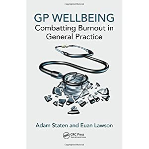 GP Wellbeing: Combatting Burnout in General Practice Paperback – 27 Oct. 2017