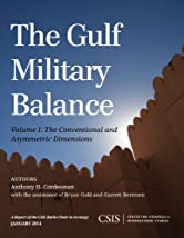 The Gulf Military Balance: The Conventional and Asymmetric Dimensions (CSIS Reports)