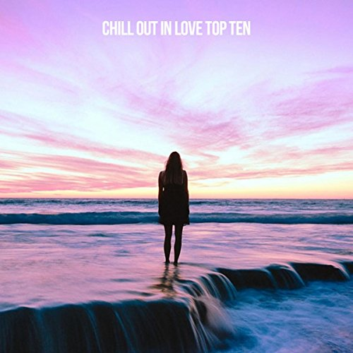 Top Love Label (Chill Out In Love Top Ten)