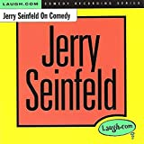 Jerry Seinfeld on Comedy