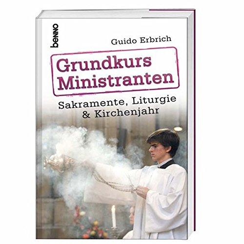 Grundkurs Ministranten: Sakramente, Liturgie & Kirchenjahr