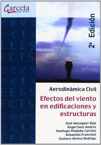 Aerodinámica civil 2ª Edición: Efectos del viento en edificaciones y estructuras