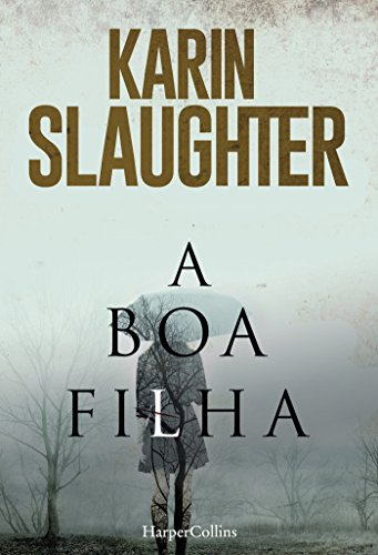 A boa filha (HarperCollins) (Portuguese Edition) by [Slaughter, Karin]