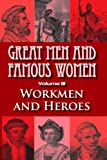 Great Men and Famous Women, Charles Horne, 1461021774