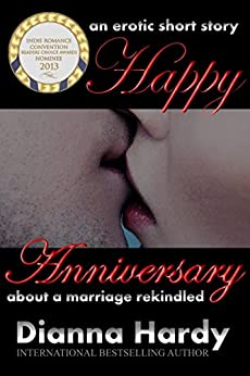 Happy Anniversary: An erotic short story about a marriage rekindled. by [Hardy, Dianna]