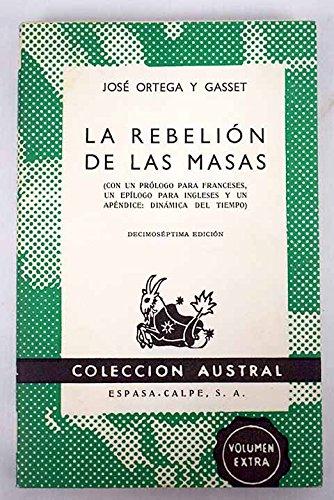 La rebelión de las masas.: Amazon.es: ORTEGA Y GASSET, José.: Libros