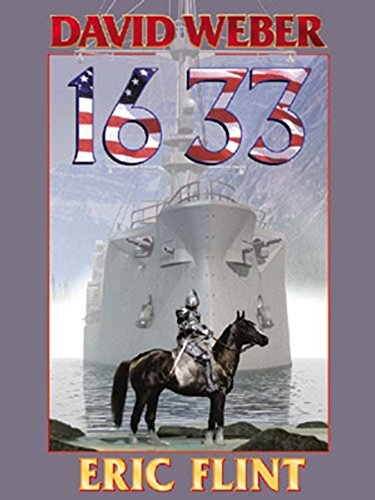1633 (Ring of Fire Series Book 2) Kindle Edition by David Weber (Author), Eric Flint (Author)