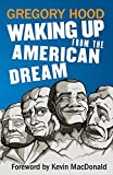 Book cover from Waking Up from the American Dreamby Gregory Hood