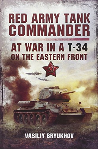 Red Army Tank Commander: At War in a T-34 on the Eastern, used for sale  Delivered anywhere in USA