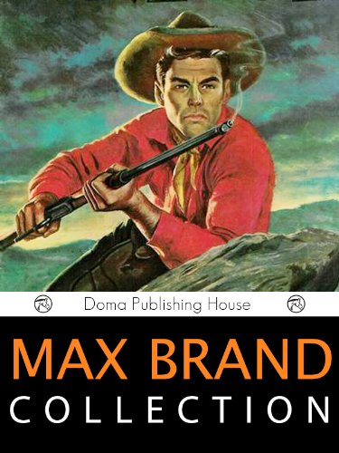 Max Brand Collection, 13 Works: Harrigan, Trailin', The Untamed, The Night Horseman, Gunman's Reckoning, Ronicky Doone, The Seventh Man, Way of the Lawless, ... Alcatraz, Bull Hunter, Garden of Eden, - Brand Doma