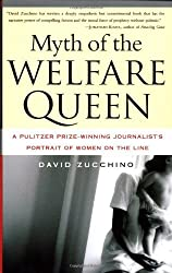 Myth of the Welfare Queen: A Pulitzer Prize-Winning Journalist's Portrait of Women on the Line by David Zucchino (1999-02-25)