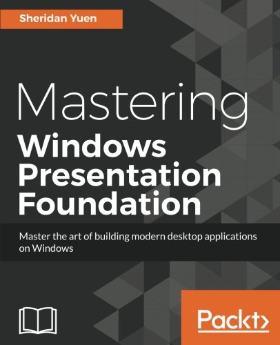 Mastering Windows Presentation Foundation by Packt Publishing - ebooks Account