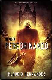 Bilogía PEREGRINANDO (Pack con Confidencias de un Dios | Fin de la Cordura): Thriller Psicológico | Intriga | Suspense | Misterio | Paranormal