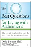 The 10 Best Questions for Living with Alzheimer's, Dede Bonner, 1416560513