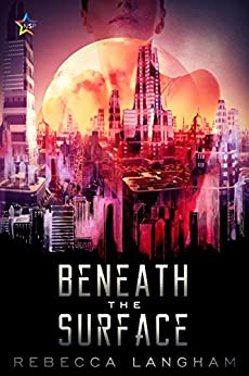 Beneath the Surface (The Outsider Project Book 1) by [Langham, Rebecca]