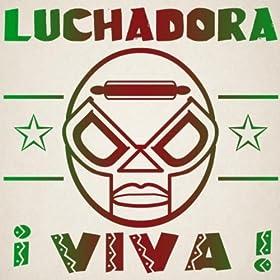 Amazon.com: Tacos Y Tortas: Luchadora: MP3 Downloads