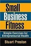 Small Business Fitness, Stuart Preston, 0595380271