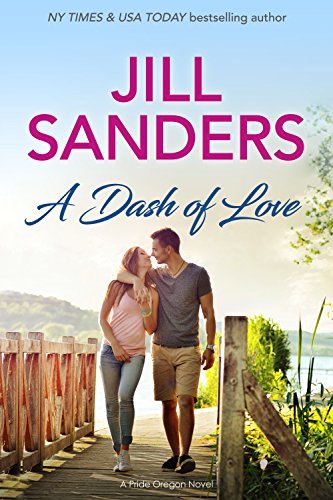 A Dash of Love (Pride Oregon Book 1) by [Sanders, Jill]