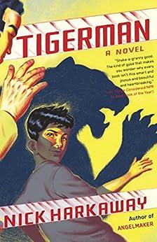 Tigerman: A novel (Vintage Contemporaries) by [Harkaway, Nick]