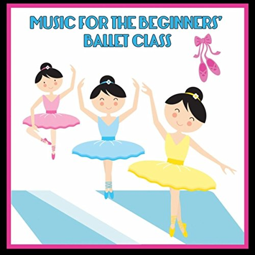 Music for the Beginners' Ballet Class