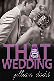 That Wedding (That Boy Series Book 2)