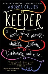 Keeper: A Book about memory, identity, isolation, Wordworth and cake…